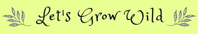 Let's Grow Wild